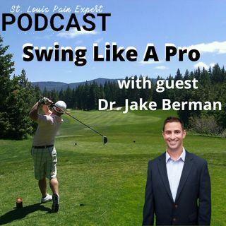 Swing Like A Pro with guest Dr. Jake Berman
