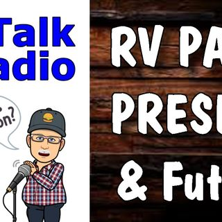 RV Travel, Past, Present & Future, Things To Think About | RV Talk Radio Ep.138