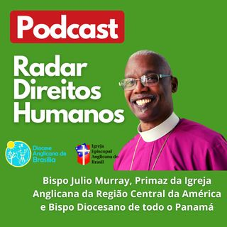 #025 - Rede Anglicana para o Meio-ambiente e COP26 com o Bispo Julio Murray