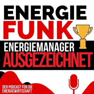 E&M ENERGIEFUNK - Energiemanager des Jahres 2019 ausgezeichnet - Podcast für die Energiewirtschaft