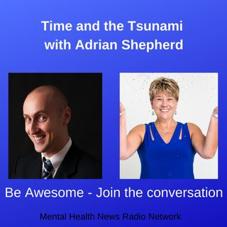 Time and the Tsunami with Adrian Shepherd