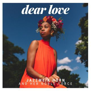 Jazzmeia Horn and Her Noble Force - Dear Love