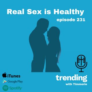231: Real Sex is Healthy