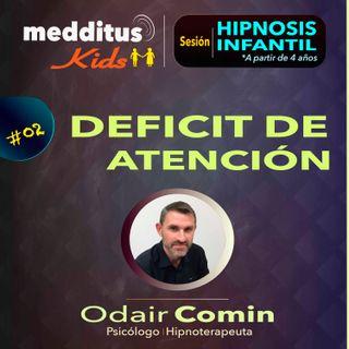 #02 Hipnosis Infantil para Deficit de Atención | Dr. Odair Comin
