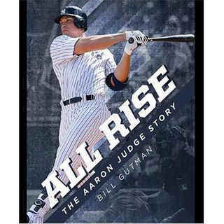 2.14.18 Podcast:  All Rise: The Aaron Judge Story author Bill Gutman