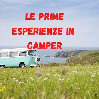Le prime Esperienze In Camper