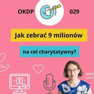 OKDP 029 Jak zebrać 9 milionów na cel charytatywny