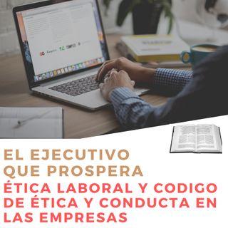 """#3 """"Ética laboral y Código de ética y conducta en las Empresas""""- El Ejecutivo que prospera"""