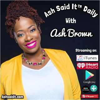 Ash Said It™ Daily