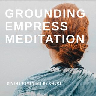 Grounding Empress Meditation