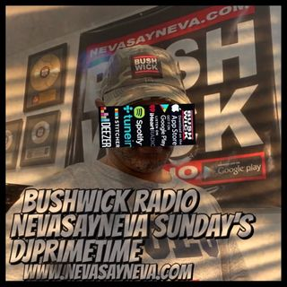 DJPRIMETIME NEW MUSIC SUNDAY'S NEVASAYNEVA SUNDAY'S