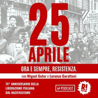 Ora e sempre, Resistenza - Miguel Gotor & Lorenzo Garattoni