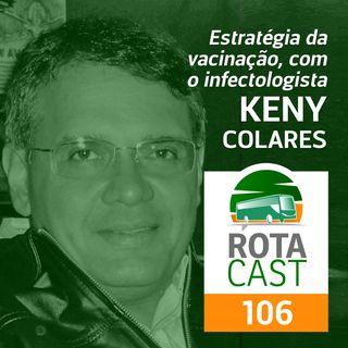 Rotacast CSP #106 - Estratégia da vacinação, com o infectologista Keny Colares