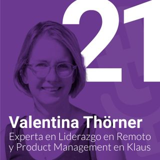 Episodio #21: Formación en liderazgo IT en remoto con Valentina Thörner