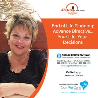 8/8/18: Kellie Lapp, Executive Director of Oregon Health Decisions | End of Life Planning: Advance Directive - Your Life, Your Decisions
