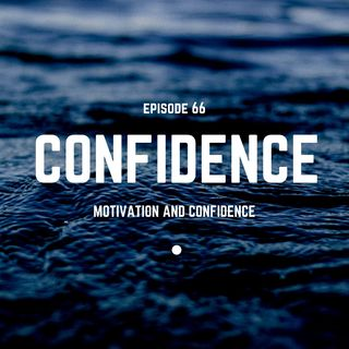 Ep. 66 - Confidence in 7 Steps