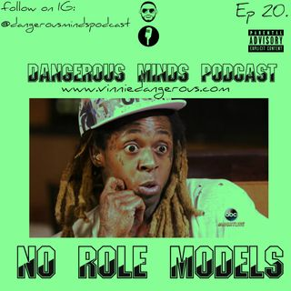 Dangerous Minds Podcast Ep 20: No Role Models