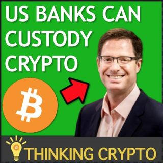 BREAKING NEWS! US BANKS GIVEN GREEN LIGHT TO CUSTODY BITCOIN & CRYPTO