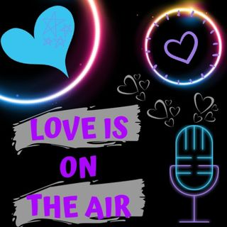 Love is on the air!