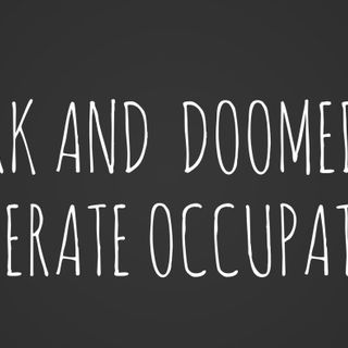 A dark and doomed and desperate occupation