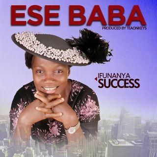 ESE BABA (THANK YOU JESUS) by ifunanya success