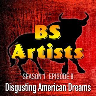 S1 E8 Disgusting American Dreams