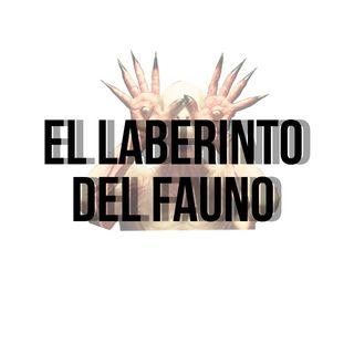 EP. 2 - El Laberinto Del Fauno