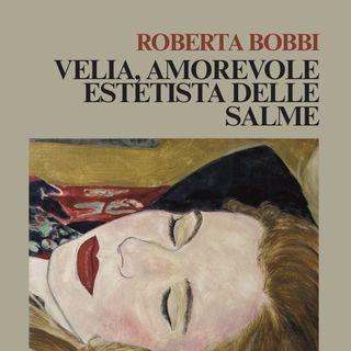 """Roberta Bobbi """"Velia, amorevole estetista delle salme"""""""