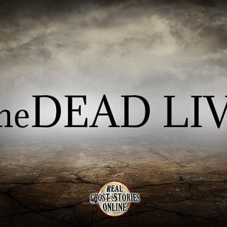 The Dead Live   Haunted, Paranormal, Supernatural