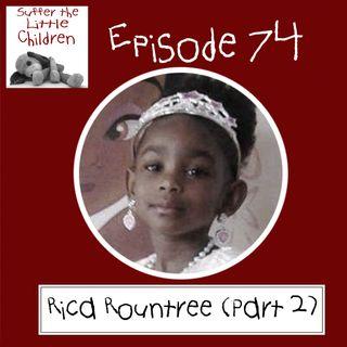 Episode 74: Rica Rountree (Part 2)