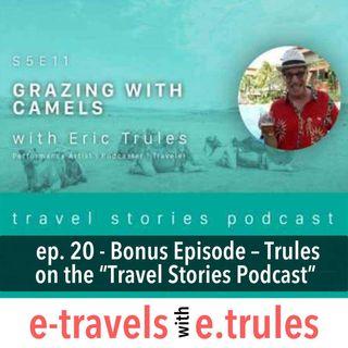 "ET020 – Bonus Episode – Trules on the ""Travel Stories Podcast"""