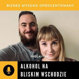 #4 ALKOHOL NA BLISKIM WSCHODZIE - Dominika Zębala i Jakub Katulski