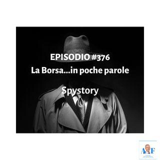 Episodio 376 La Borsa in poche parole - Spy story