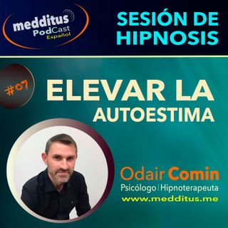 #07 Hipnosis para Autoestima con Odair Comin