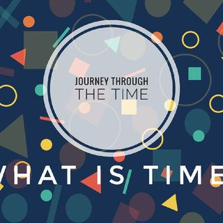 What Is Time? A Journey Through The Time