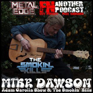 METAL EDGE PRESENTS: MIKE DASWON OF THE SMOKIN KILLS & THE ADAM CAROLLA SHOW