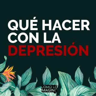 Ep8 - Qué hacer con la depresión
