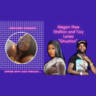 Unfiltered Thoughts: Megan Thee Stallion and Tory Lanez Situation