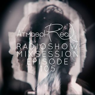 Atmosphreal Radio Show Episode 105