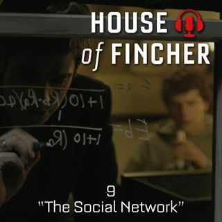 House of Fincher - 09 - The Social Network