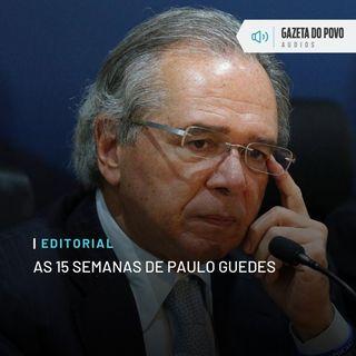 Editorial: As 15 semanas de Paulo Guedes