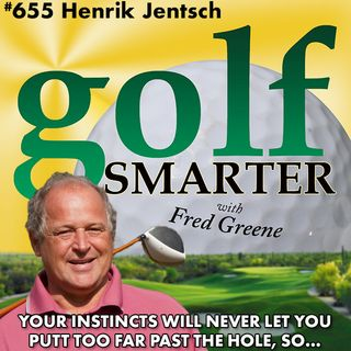 Your Instincts Will Never Let You Putt Too Far with Henrik Jentsch