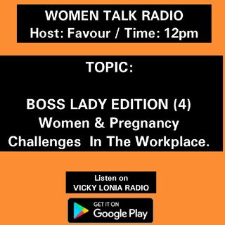 WOMEN TALK RADIO: BOSS LADY EDITION (4) Pregnancy Challenges In the Workplace