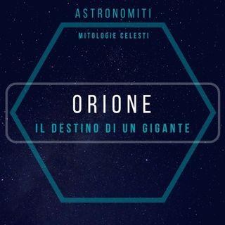 Ep. 1. Orione. Il destino di un gigante.