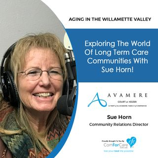 12/4/18: Sue Horn with Avamere Court at Keizer | Exploring the world of long-term care communities with Sue Horn!