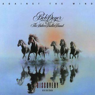 Episode 126 - Bob Seger 'Against The Wind' Album