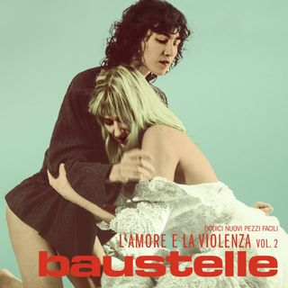 "2x33 - Baustelle ""L'amore e la violenza vol. 2"""
