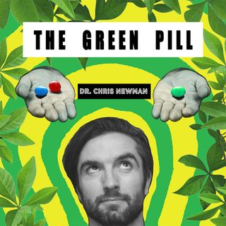 The Green Pill