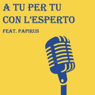 A tu per tu con l'esperto EP 2-Feat. Papirus