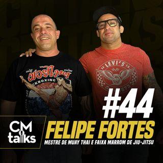 Felipe Fortes - CMTalks #44